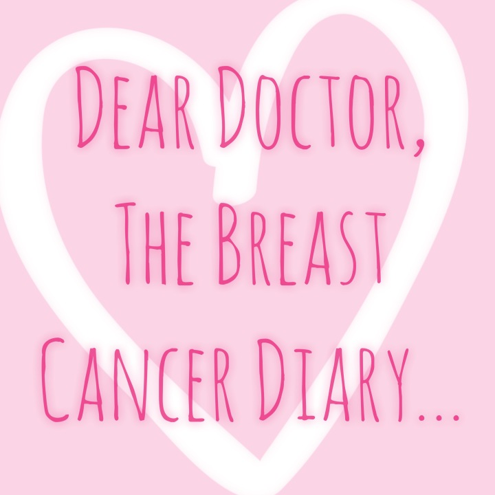 Dear Doctor, The Breast Cancer Diary